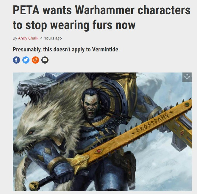 There are no Wolves on Fenris..... http://www.pcgamer.com/peta-wants-warhammer-characters-to-stop-wearing-furs-now/ The full article if anyone wants it, it's a