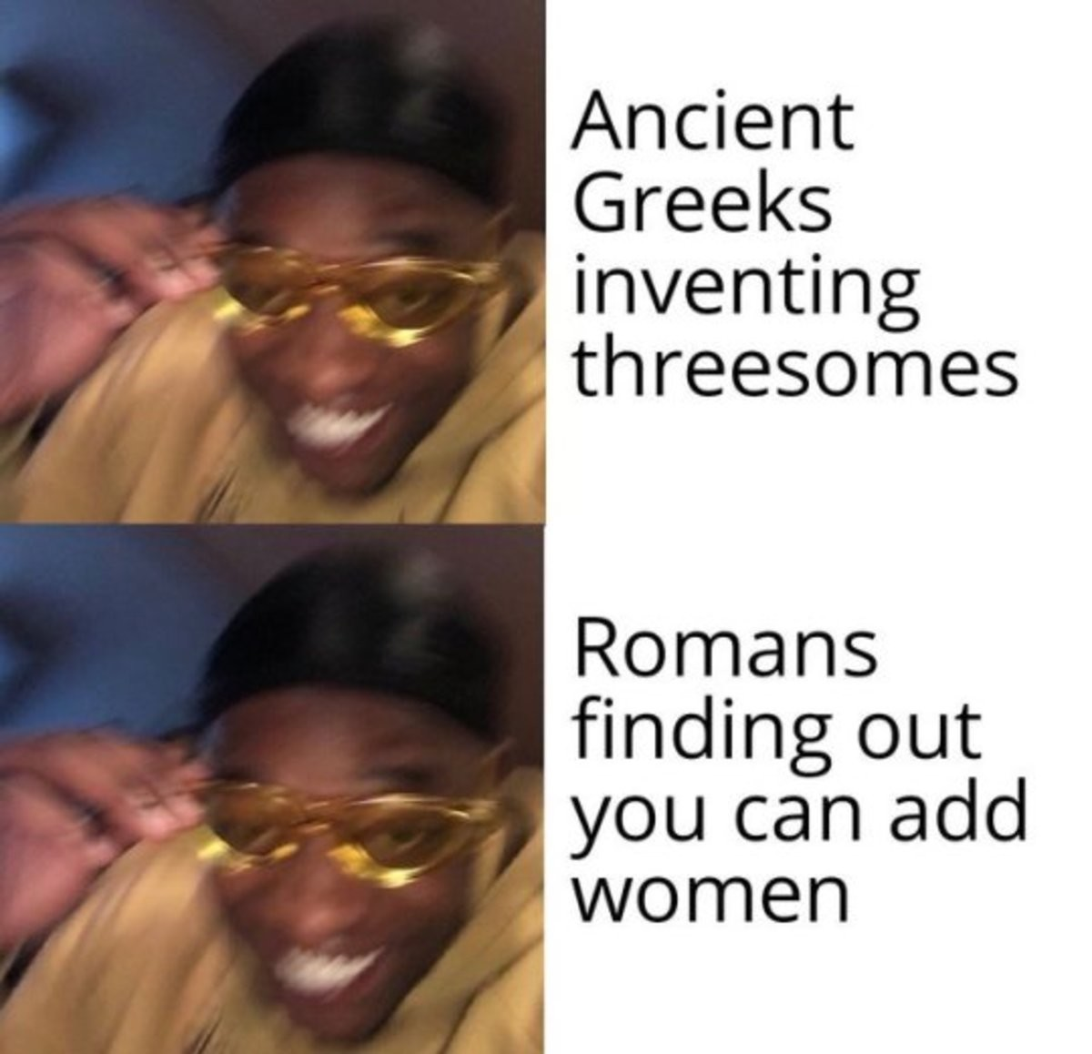 Threesomes. .. To be fair the Romans liked gay sex too Most of FJ does as well