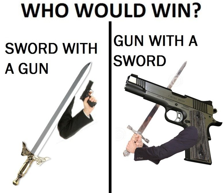 (untitled). but wait, there is more: o. o!. WHO WOULD WIN? GUN WITH A allt o' SWORD WITH. I don't know.