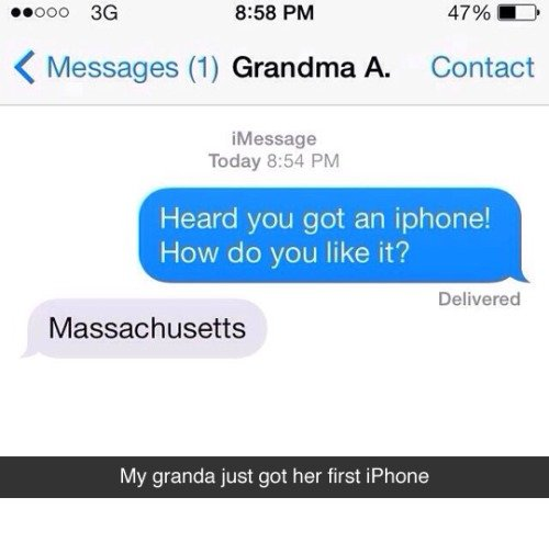(untitled). . new ntil 8: 68 PM 47% AD 4 Messages (1) Grandma A. Contact message Today 8: 54 PM Heard yesu get an phone! Hem: -ale yeu like it'? Delivered Massa