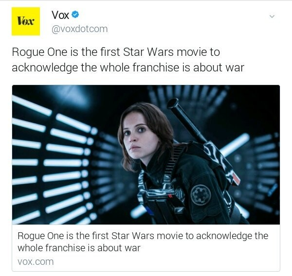 Vox. These new movies are just BLACK POWER and GIRL POWER SJW pandering. Mar (tlt acwdotcom Rogue One is the first Star Wars movie he acknowledge the whole he i