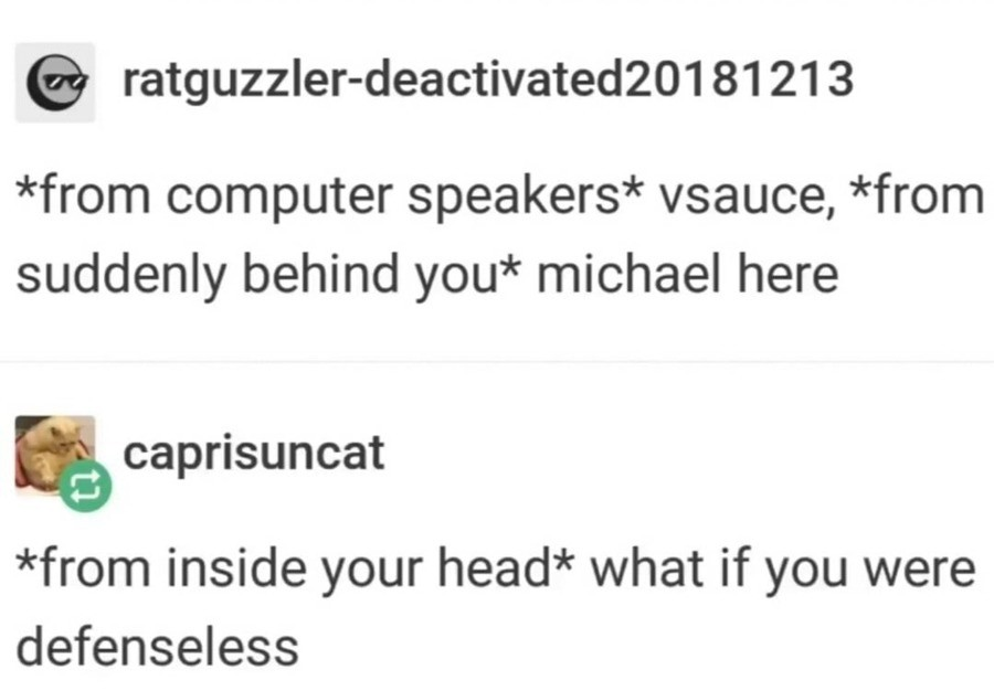 Vsauce. .. But what if I wasn't Instead my head what??