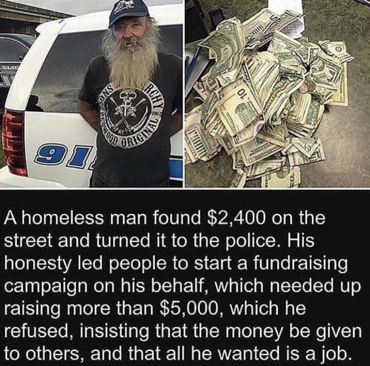 What a good guy. .. I remember a story, where a homeless man gave a woman bus fare since she was short She started a funding campaign that raised more than $50,000 for the man She