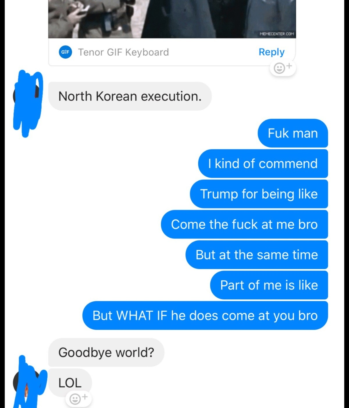 """What if tho. . llet Tenor GIF Keyboard Reply North Korean execution. Fuk j"""" I kind of [ 1, for being like the fuck lailii """"lark?, But at the ' time Part of _"""","""