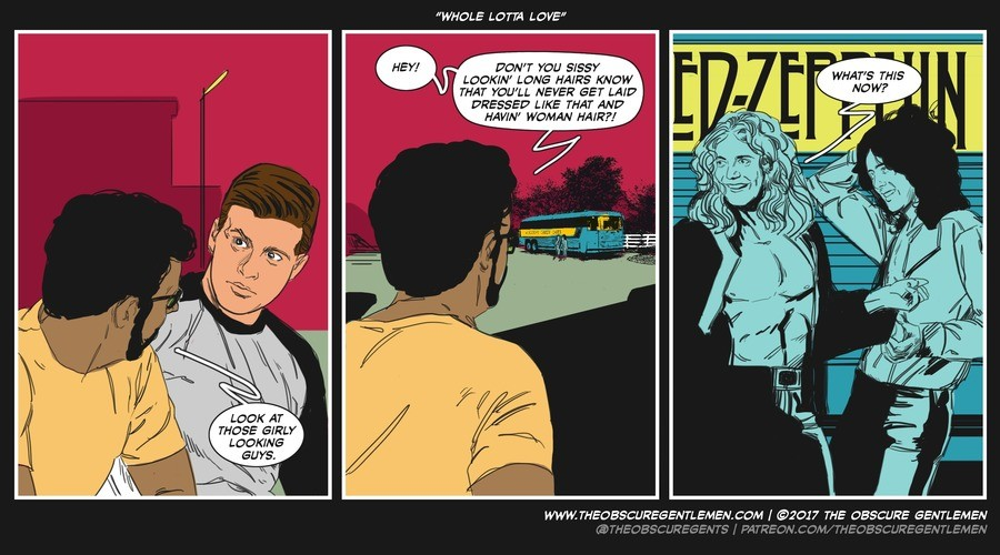Whole Lotta Love. For more of our comics: http://theobscuregentlemen.com/comic/whole-lotta-love/.