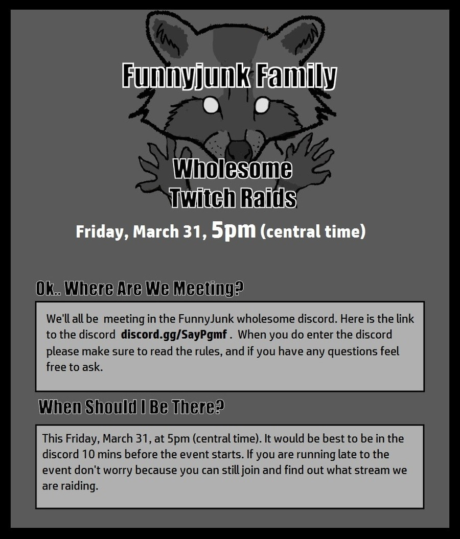 Wholesome Twitch raid. join list: FJWholesomeTwitchRaid (576 subs)Mention History. liy Friday, March 31 , Spm (central time) We' ll all be meeting in the Funnyj