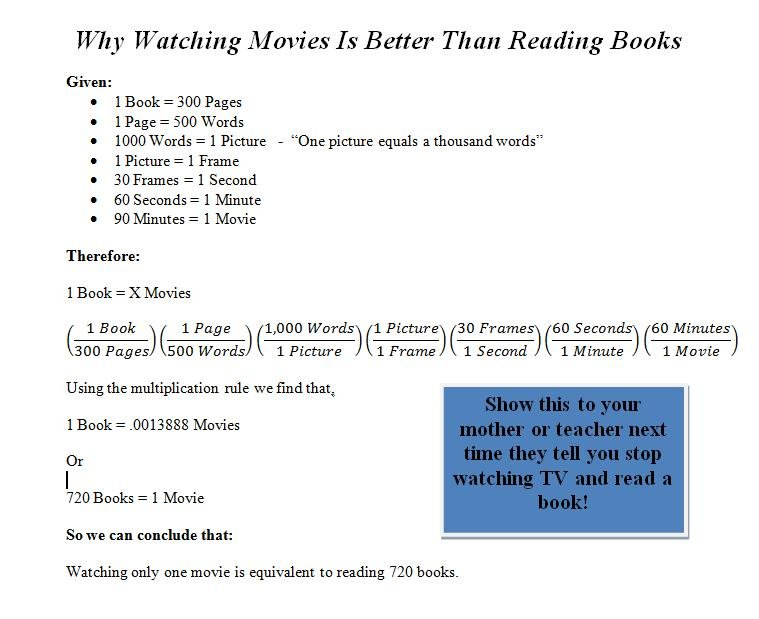 Why movies are better than books!. Thumbs up and comment please!. Thy Watching Movies he Better Than Reading Books Given: I I Bee}: = 300 Pages I I Page = 500 W
