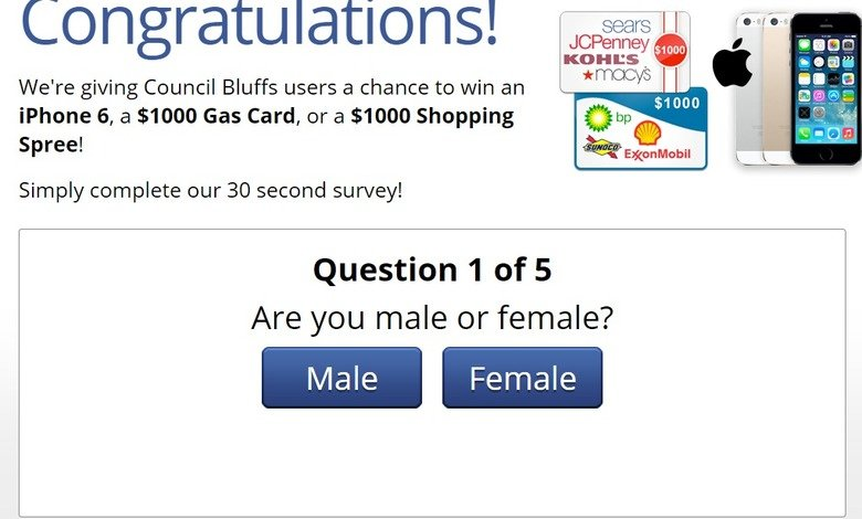 Ads!. . We' re giving Council Bluffs users a chance to win an Phone 6, a Gas Card, or a Shopping Spree! Simply complete our 30 second survey! Question 1 of 5 Ar